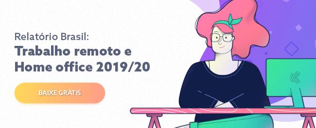 Relatório Brasil: Trabalho Remoto & Home Office – 2019/2020